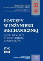 Postępy w Inżynierii Mechanicznej 2016, 8(4)