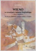 """Wilno w rysunkach Łukasza Rogińskiego """"Sen o mieście"""" ze zbiorów Biblioteki Uniwersyteckiej w Toruniu"""