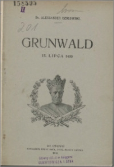 Grunwald : 15 lipca 1410