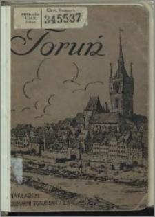 Toruń : jego dzieje i zabytki : z ilustracjami