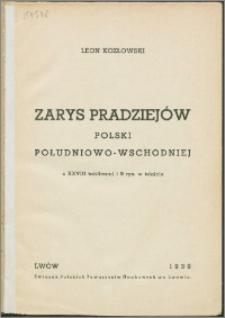 Zarys pradziejów Polski Południowo-Wschodniej z XXVIII tablicami i 9 rys. w tekście
