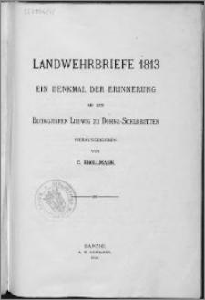 Landwehrbriefe 1813 : ein Denkmal der Erinnerung an den Burggrafen Ludwig zu Dohna-Schlobitten