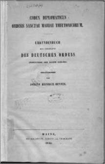 Codex diplomaticus Ordinis Sanctae Mariae Theutonicorum = Urkundenbuch zur Geschichte des Deutschen Ordens : insbesondere der Ballei Coblenz