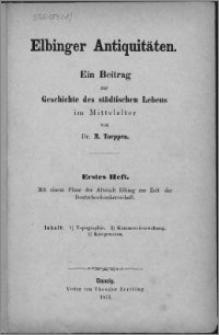 Elbinger Antiquitäten : ein Beitrag zur geschichte des städtischen Lebens im Mittelalter. H. 1