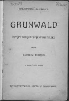Grunwald : ustęp z dziejów wojennych Polski
