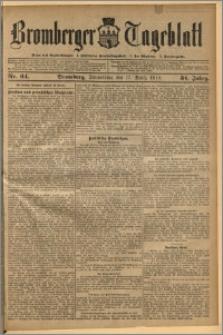 Bromberger Tageblatt. J. 34, 1910, nr 64