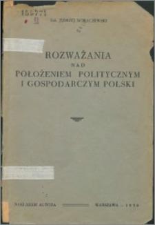 Rozważania nad położeniem politycznym i gospodarczym Polski