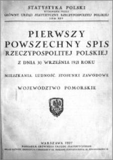 Pierwszy Powszechny Spis Rzeczypospolitej Polskiej z dnia 30 września 1921 roku : mieszkania, ludność, stosunki zawodowe : województwo pomorskie