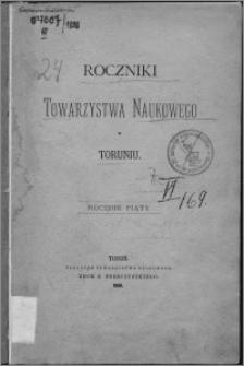 Roczniki Towarzystwa Naukowego w Toruniu, R. 5, (1898)