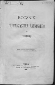 Roczniki Towarzystwa Naukowego w Toruniu, R. 12, (1905)