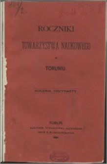 Roczniki Towarzystwa Naukowego w Toruniu, R. 13, (1906)
