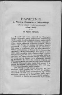 Pamiętnik p. Macieja Czygenberk Orłowskiego o własnej rodzinie i rodach powinowatych : (1604-1606)