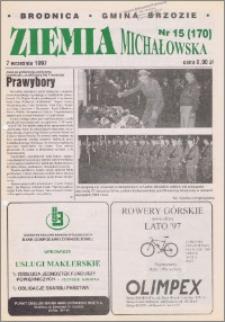 Ziemia Michałowska : Gazeta Brodnicka R. 1997, Nr 15 (170)