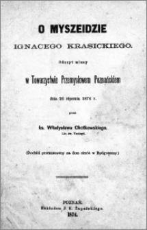 O Myszeidzie Ignacego Krasickiego : odczyt miany w Towarzeystwie Przemysłowem Poznańskiem dnia 26 stycznia 1874 r.