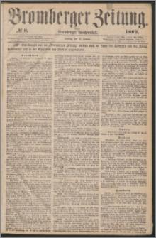 Bromberger Zeitung, 1862, nr 9