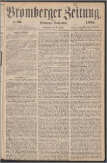 Bromberger Zeitung, 1862, nr 16