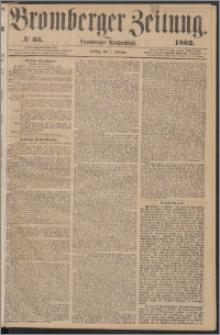 Bromberger Zeitung, 1862, nr 33