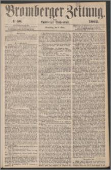 Bromberger Zeitung, 1862, nr 56