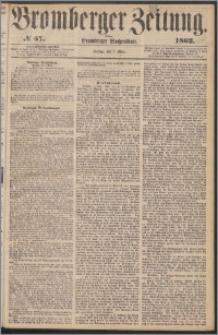 Bromberger Zeitung, 1862, nr 57