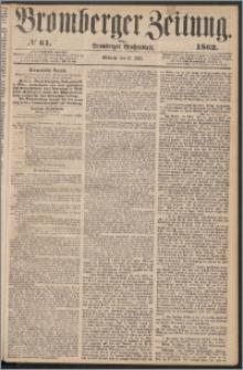 Bromberger Zeitung, 1862, nr 61