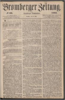 Bromberger Zeitung, 1862, nr 66