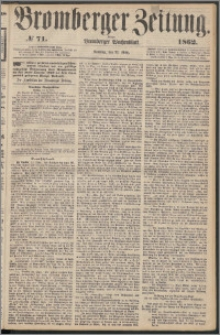 Bromberger Zeitung, 1862, nr 71