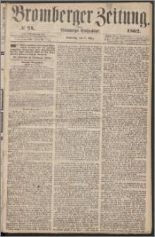Bromberger Zeitung, 1862, nr 74