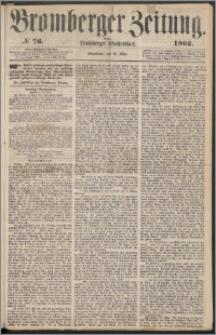 Bromberger Zeitung, 1862, nr 76