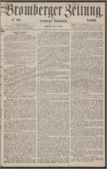 Bromberger Zeitung, 1862, nr 79
