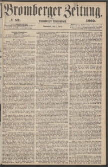Bromberger Zeitung, 1862, nr 82