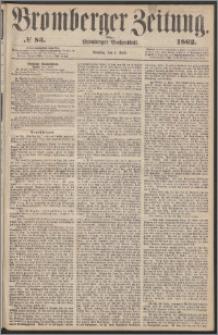 Bromberger Zeitung, 1862, nr 83