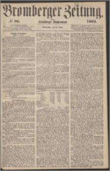 Bromberger Zeitung, 1862, nr 86