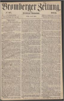 Bromberger Zeitung, 1862, nr 87