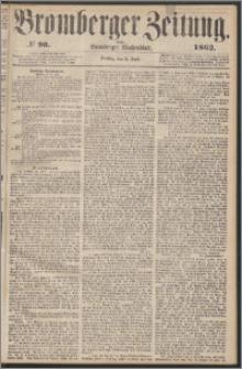 Bromberger Zeitung, 1862, nr 90