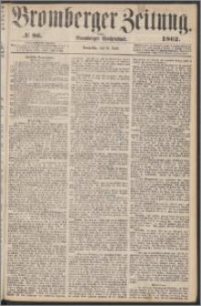 Bromberger Zeitung, 1862, nr 96