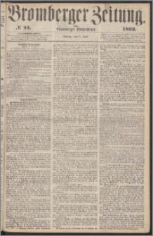 Bromberger Zeitung, 1862, nr 99
