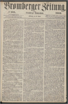 Bromberger Zeitung, 1862, nr 101
