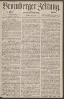 Bromberger Zeitung, 1862, nr 107