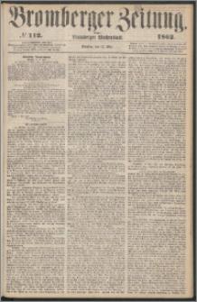 Bromberger Zeitung, 1862, nr 112