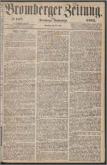 Bromberger Zeitung, 1862, nr 117