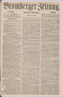 Bromberger Zeitung, 1862, nr 120