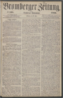 Bromberger Zeitung, 1862, nr 124