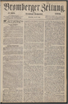 Bromberger Zeitung, 1862, nr 125