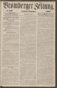 Bromberger Zeitung, 1862, nr 132