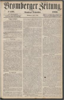 Bromberger Zeitung, 1862, nr 136