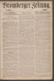 Bromberger Zeitung, 1862, nr 187