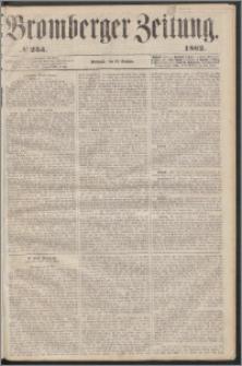 Bromberger Zeitung, 1862, nr 253