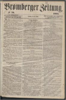 Bromberger Zeitung, 1863, nr 70