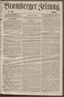 Bromberger Zeitung, 1863, nr 89