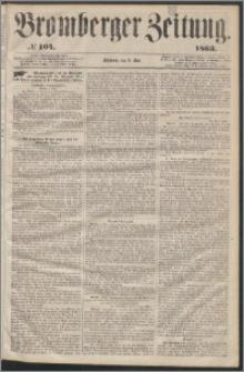 Bromberger Zeitung, 1863, nr 104